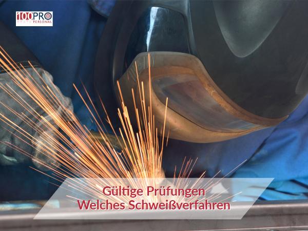 Welches Schweißverfahren welche Schweißprüfung die 100Pro Personal GmbH kennt sich aus