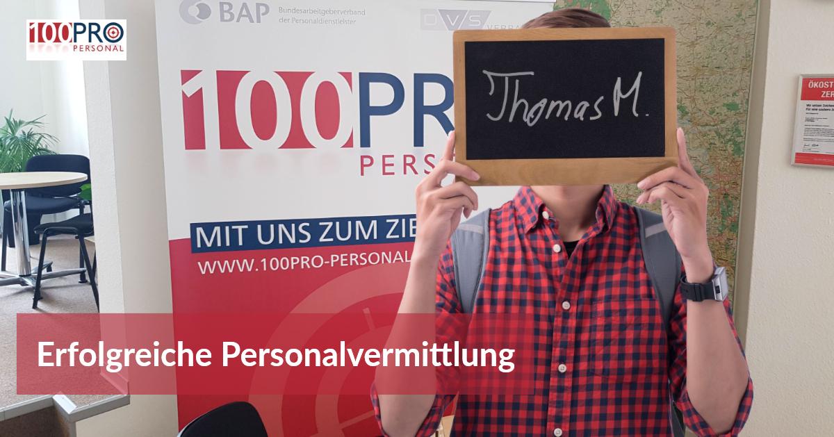 Thomas M erzählt über erfolgreiche Personalvermittlung durch 100Pro